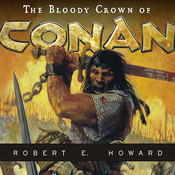 The Bloody Crown of Conan, by Robert E. Howard