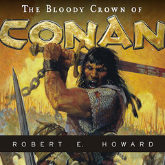 The Bloody Crown of Conan Audiobook, by Robert E. Howard