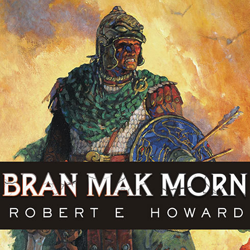 Printable Bran Mak Morn: The Last King Audiobook Cover Art