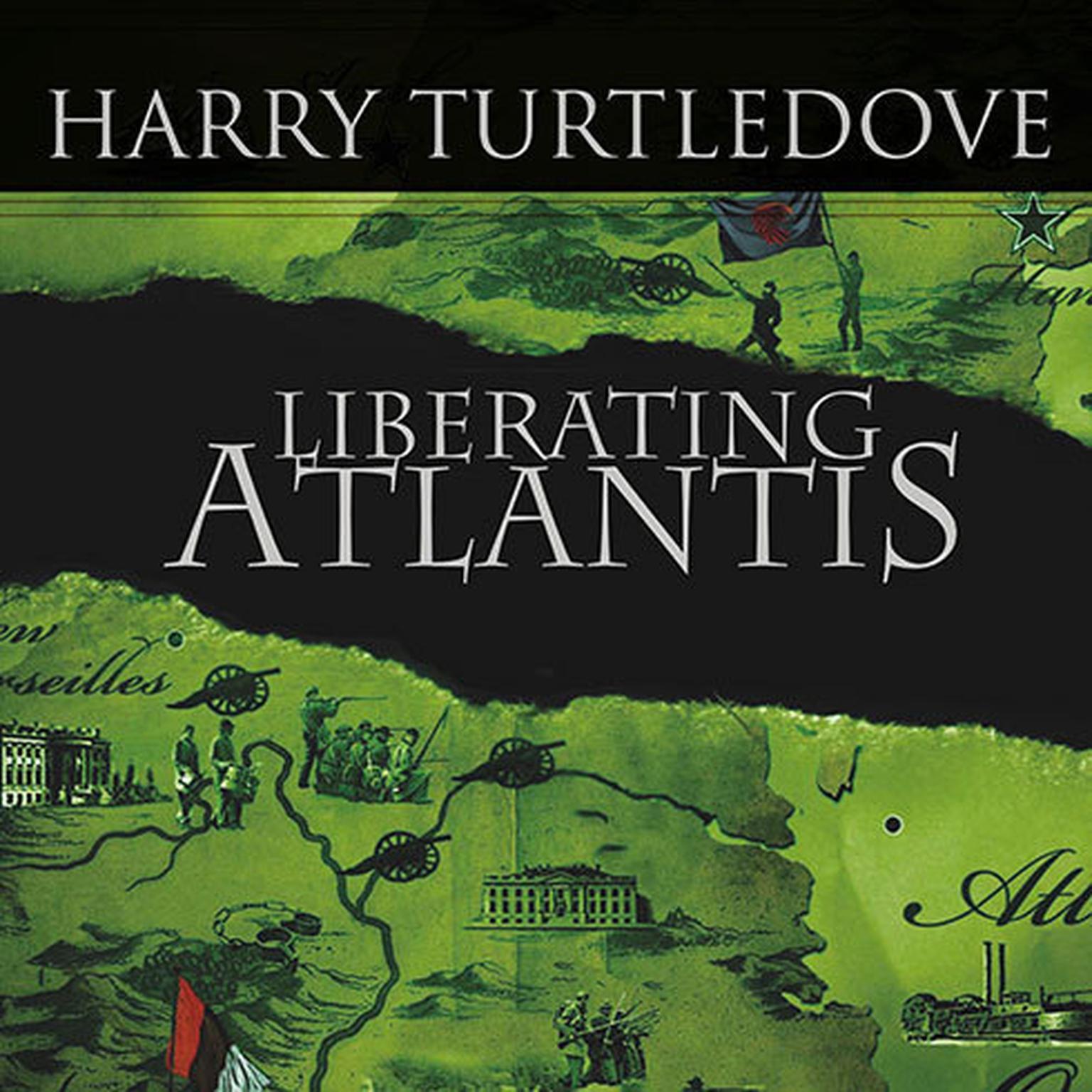 Printable Liberating Atlantis: A Novel of Alternate History Audiobook Cover Art