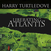 Liberating Atlantis: A Novel of Alternate History Audiobook, by Harry Turtledove