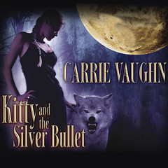 Kitty and the Silver Bullet Audiobook, by Carrie Vaughn