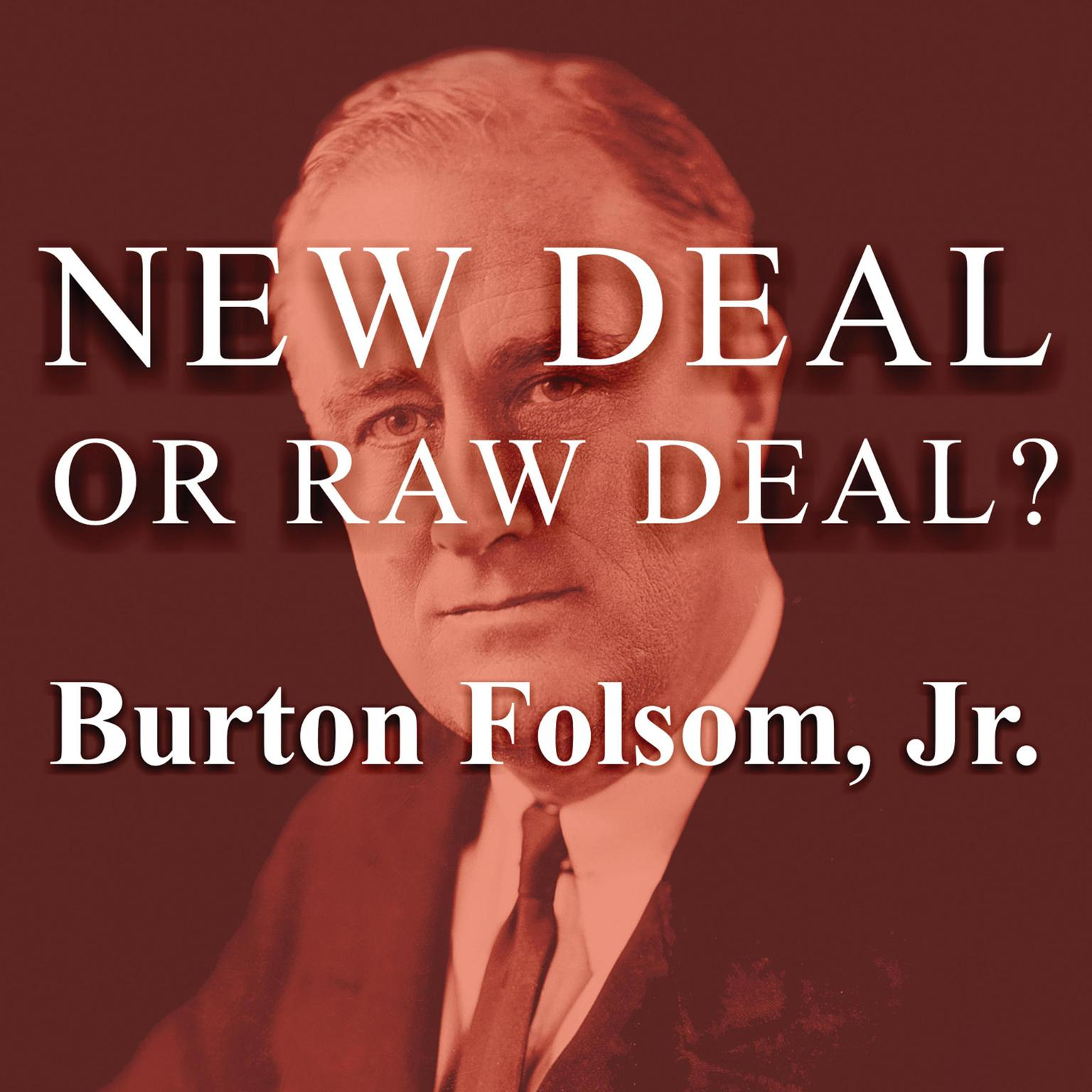 Printable New Deal or Raw Deal?: How FDR's Economic Legacy Has Damaged America Audiobook Cover Art