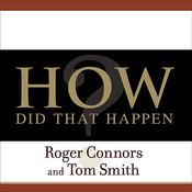 How Did That Happen?: Holding People Accountable for Results the Positive, Principled Way, by Roger Connors, Tom Smith