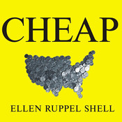 Cheap: The High Cost of Discount Culture Audiobook, by Ellen Ruppel Shell