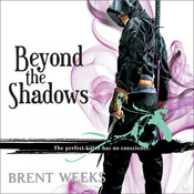 Beyond the Shadows, by Brent Weeks