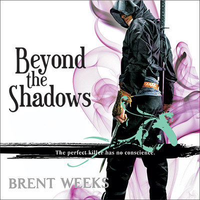 Beyond the Shadows Audiobook, by Brent Weeks