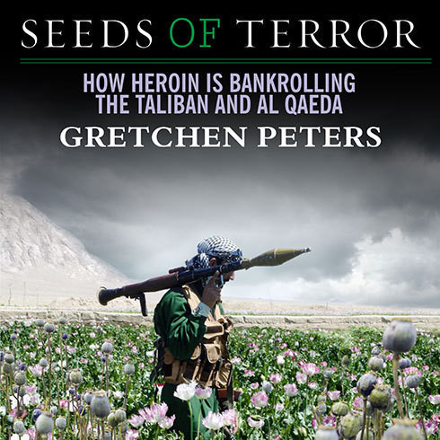 Printable Seeds of Terror: How Heroin Is Bankrolling the Taliban and Al Qaeda Audiobook Cover Art