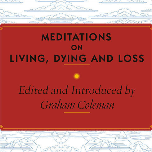 Printable Meditations on Living, Dying, and Loss: The Essential Tibetan Book of the Dead Audiobook Cover Art