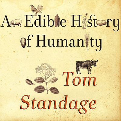 An Edible History of Humanity Audiobook, by Tom Standage