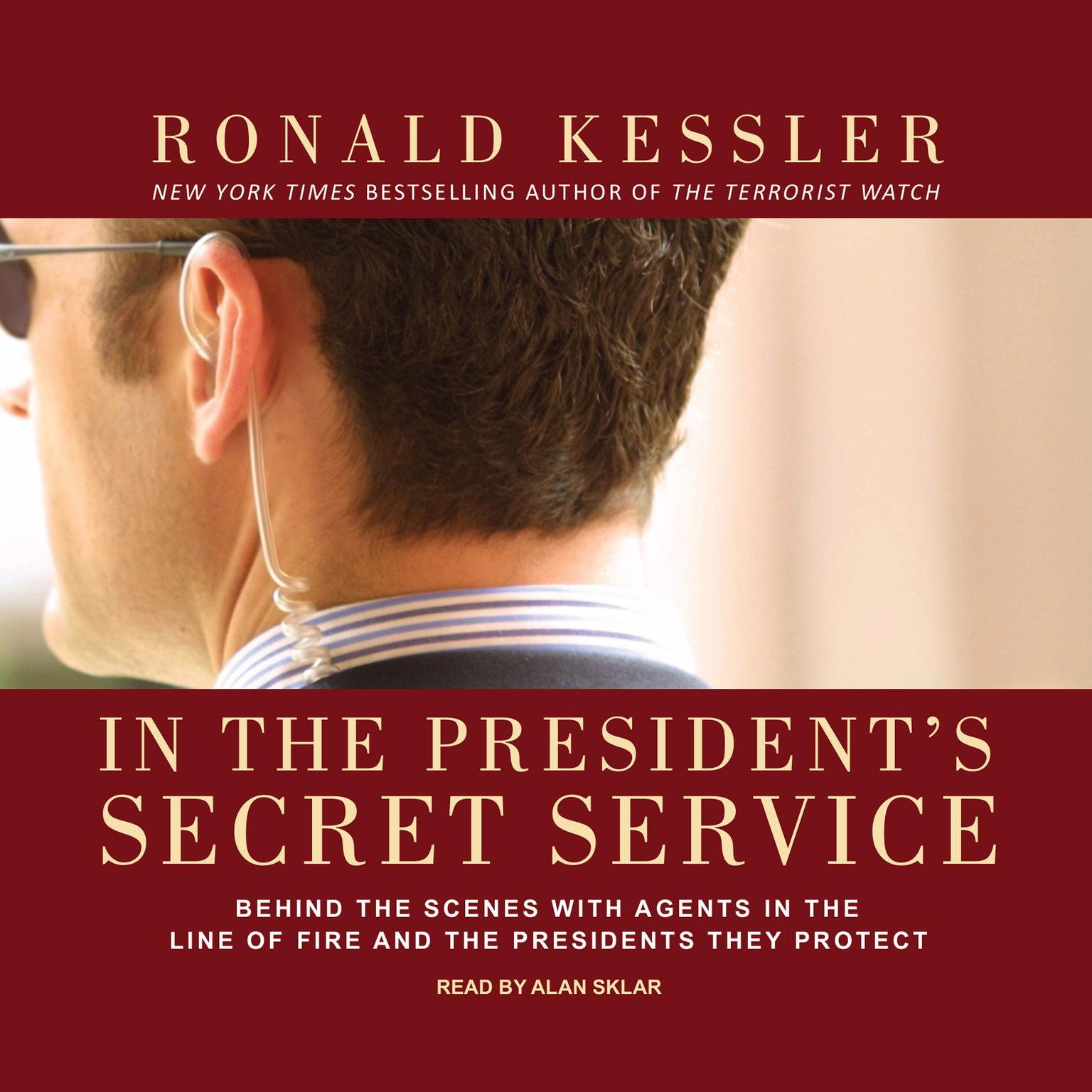 Printable In the President's Secret Service: Behind the Scenes with Agents in the Line of Fire and the Presidents They Protect Audiobook Cover Art