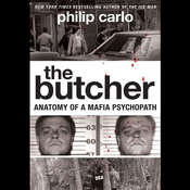 The Butcher: Anatomy of a Mafia Psychopath Audiobook, by Philip Carlo