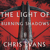 The Light of Burning Shadows: Book Two of the Iron Elves Audiobook, by Chris Evans