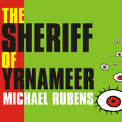 The Sheriff of Yrnameer: A Novel, by Michael Rubens