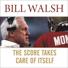 The Score Takes Care of Itself: My Philosophy of Leadership Audiobook, by Bill Walsh, Steve Jamison