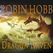 Dragon Haven, by Robin Hobb, Anne Flosnik