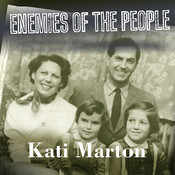 Enemies of the People: My Familys Journey to America Audiobook, by Kati Marton