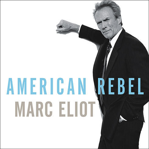 Printable American Rebel: The Life of Clint Eastwood Audiobook Cover Art