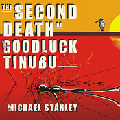 The Second Death of Goodluck Tinubu: A Detective Kubu Mystery, by Michael Stanley