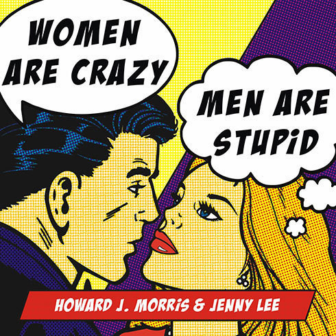 Printable Women Are Crazy, Men Are Stupid: The Simple Truth to a Complicated Relationship Audiobook Cover Art