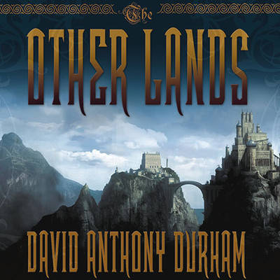 The Other Lands: Book Two of the Acacia Trilogy Audiobook, by David Anthony Durham
