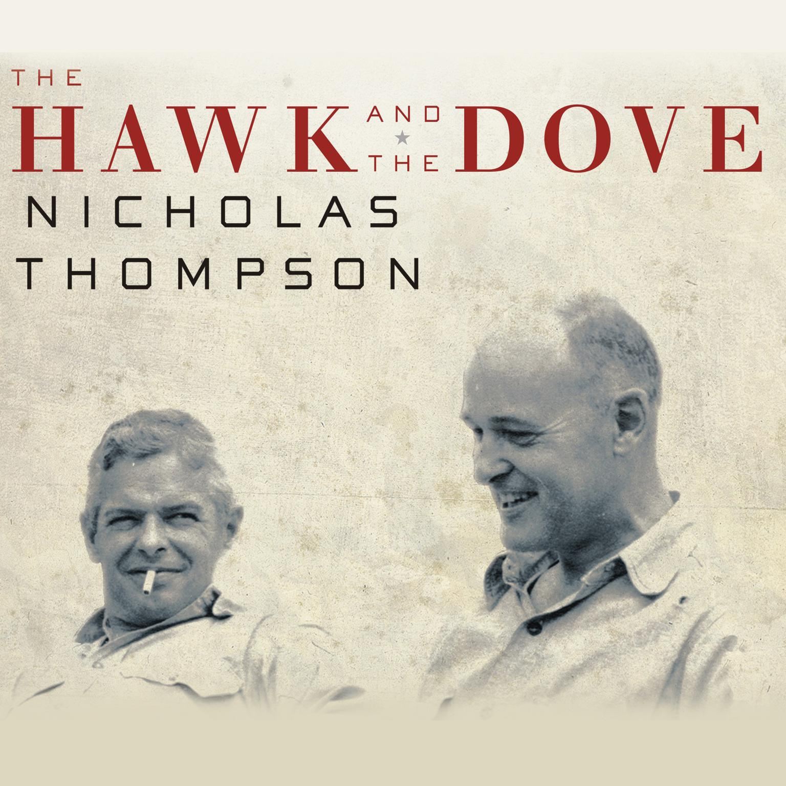 Printable The Hawk and the Dove: Paul Nitze, George Kennan, and the History of the Cold War Audiobook Cover Art