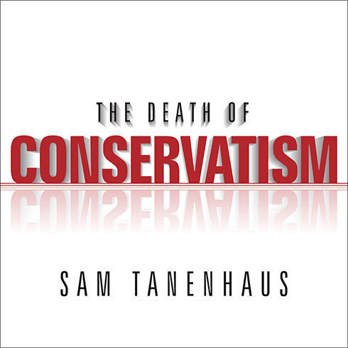 Printable The Death of Conservatism Audiobook Cover Art