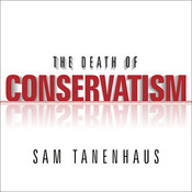 The Death of Conservatism Audiobook, by Sam Tanenhaus