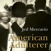 American Adulterer: A Novel Audiobook, by Jed Mercurio