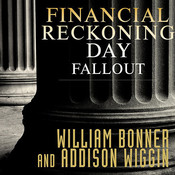 Financial Reckoning Day Fallout: Surviving Todays Global Depression Audiobook, by William Bonner