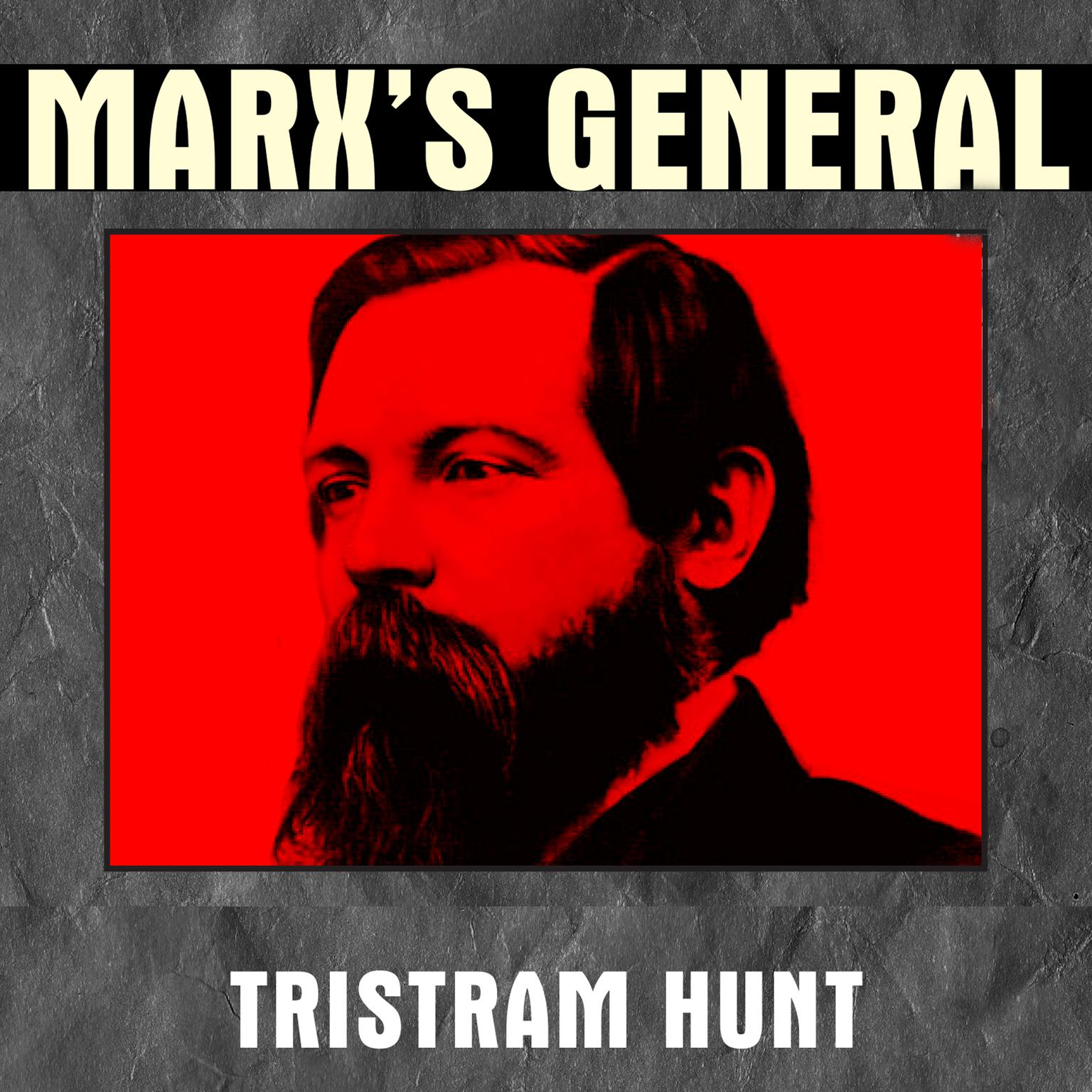 Printable Marx's General: The Revolutionary Life of Friedrich Engels Audiobook Cover Art