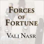Forces of Fortune: The Rise of the New Muslim Middle Class and What It Will Mean for Our World Audiobook, by Vali Nasr
