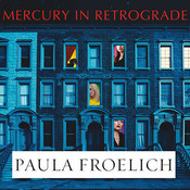 Mercury in Retrograde: A Novel Audiobook, by Paula Froelich