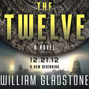 The Twelve: A Novel Audiobook, by William Gladstone