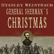 General Shermans Christmas: Savannah, 1864, by Stanley Weintraub