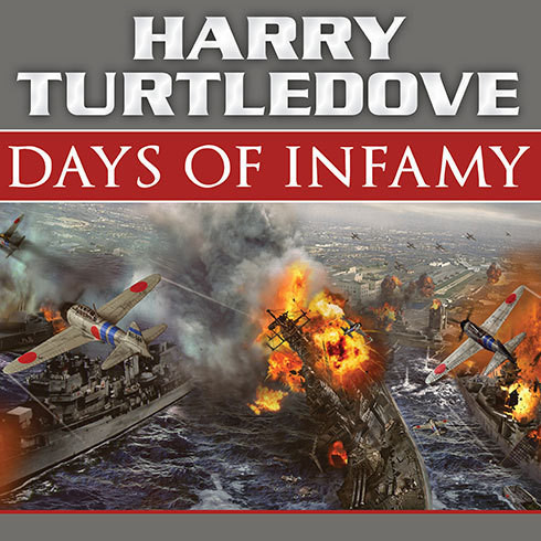 Printable Days of Infamy: A Novel of Alternate History Audiobook Cover Art