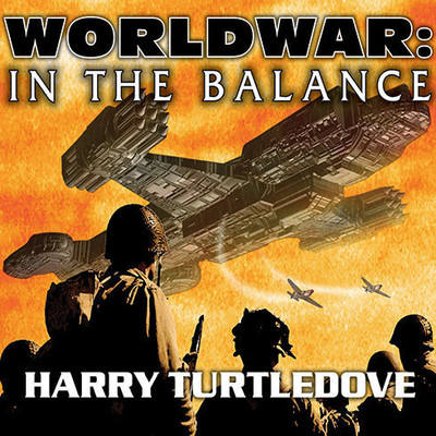 Worldwar: In the Balance Audiobook, by