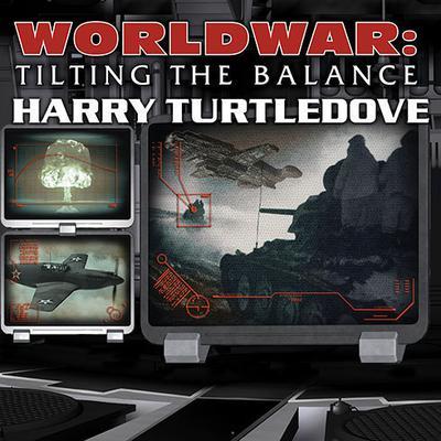 Worldwar: Tilting the Balance Audiobook, by