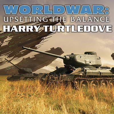 Worldwar: Upsetting the Balance Audiobook, by