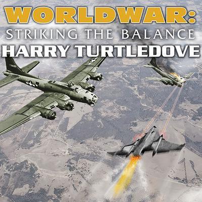 Worldwar: Striking the Balance Audiobook, by