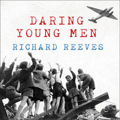 Daring Young Men: The Heroism and Triumph of the Berlin Airlift---June 1948-May 1949 Audiobook, by Richard Reeves