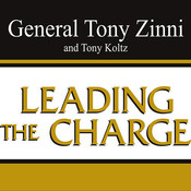 Leading the Charge: Leadership Lessons from the Battlefield to the Boardroom Audiobook, by Tony Zinni