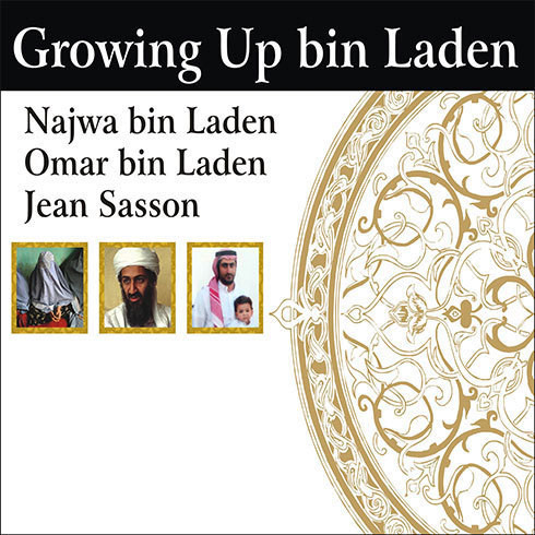 Printable Growing up bin Laden: Osama's Wife and Son Take Us Inside Their Secret World Audiobook Cover Art