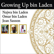 Growing up bin Laden: Osamas Wife and Son Take Us Inside Their Secret World Audiobook, by Najwa bin Laden, Omar bin Laden, Jean Sasson