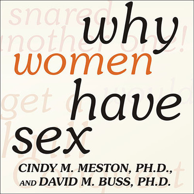 Why Women Have Sex: Understanding Sexual Motivations---From Adventure to Revenge (and Everything in Between) Audiobook, by David M. Buss