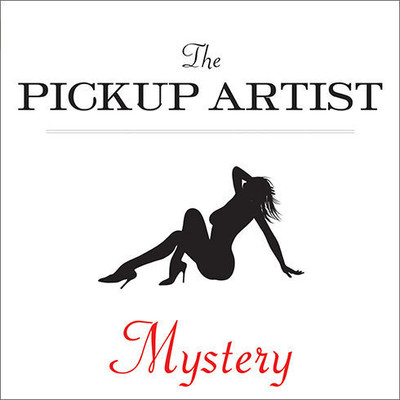The Pickup Artist: The New and Improved Art of Seduction Audiobook, by Mystery