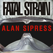 The Fatal Strain: On the Trail of Avian Flu and the Coming Pandemic Audiobook, by Alan Sipress