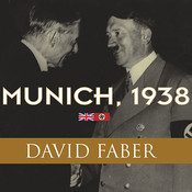 Munich, 1938: Appeasement and World War II Audiobook, by David Faber