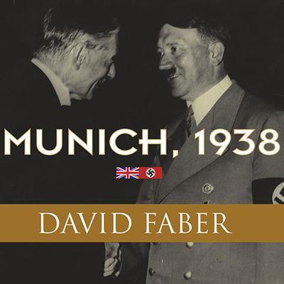 Munich, 1938: Appeasement and World War II Audiobook, by David Faber