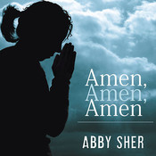 Amen, Amen, Amen: Memoir of a Girl Who Couldnt Stop Praying (Among Other Things), by Abby Sher